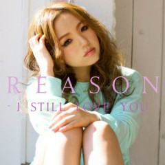 Reason - I Still Love You -