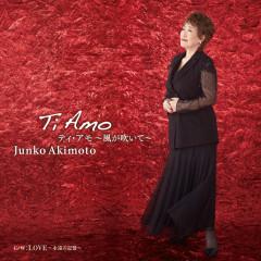 Ti Amo -Kaze ga Fuite- - Akimoto Junko