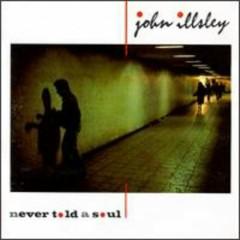 Never Told A Soul - John Illsley