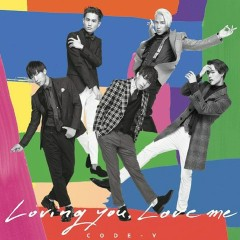 Loving You, Love Me (Japanese) - Code-V