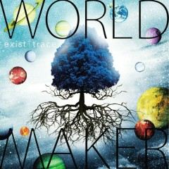 World Maker - Exist†Trace