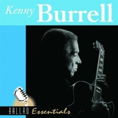 Ballad Essentials - Kenny Burrell