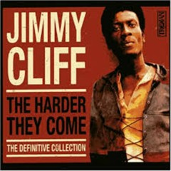 The Harder They Come , The Definitive Collection (CD4) - Jimmy Cliff