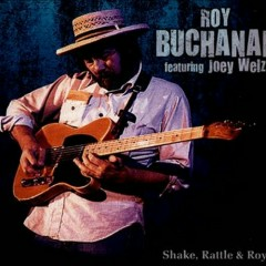 Shake, Rattle & Roy - Roy Buchanan