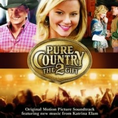 Pure Country 2 : The Gift (2010) OST - Katrina Elam