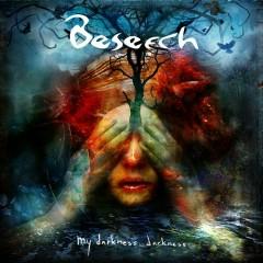 My Darkness, Darkness - Beseech