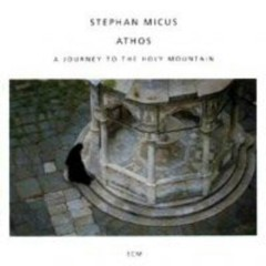 Athos: A Journey To The Holy Mountain  - Stephan Micus
