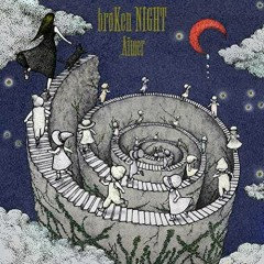 broKen NIGHT/holLow wORlD - Aimer