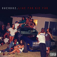 Live For, Die For - OverDoz