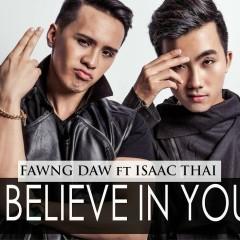 I Believe In You (Single) - Isaac Thái,Fawng Daw