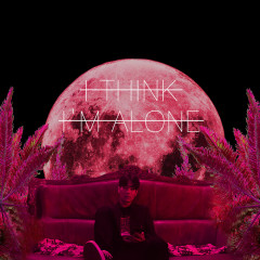 I Think I'm Alone (Single)