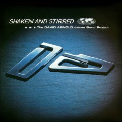 Shaken And Stirred: The David Arnold James Bond Project OST