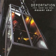 Deportation But, Never Too Late - Masami Okui