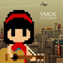 YMCK SONGBOOK -songs before 8bit- - YMCK
