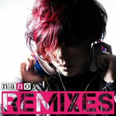 nano's REMIXES - nano