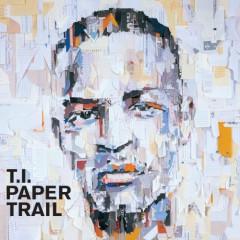 Paper Trail - T.I.