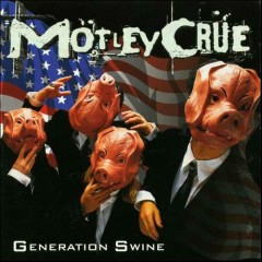 Generation Swine (Remastered Edition) (CD2) - Motley Crue