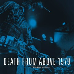 Live At Third Man Records - Death From Above 1979