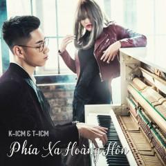 Phía Xa Hoàng Hôn (Single) - K-ICM, T-ICM