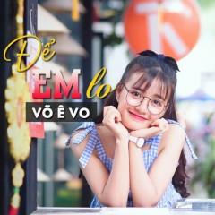 Để Em Lo (Single) - Võ Ê Vo