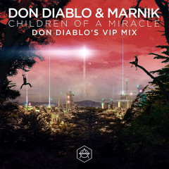 Children Of A Miracle (Don Diablo VIP Remix) (Single)