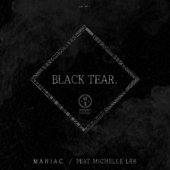 Black Tear (Single) - Maniac