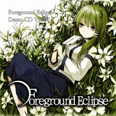 Foreground Eclipse Demo CD Vol.07 - Foreground Eclipse