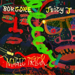 Magic Trick (Single) - Borgore, Juicy J