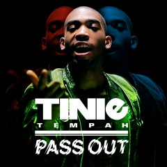 Pass Out (CDS) - Tinie Tempah