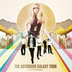 Out Of Frequency - The Asteroids Galaxy Tour