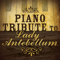 Lady Antebellum Piano Tribute - Piano Tribute Players