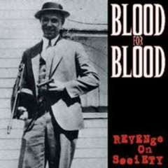 Revenge On Society - Blood For Blood
