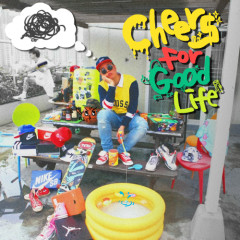 Cheers For Good Life - Song Rapper