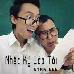Nhật Ký Lớp Tôi - Lynk Lee