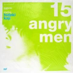 15 Angry Men - Hideki Kaji