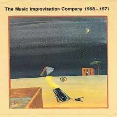The Music Improvisation Company 1968 - 1971 - Derek Bailey