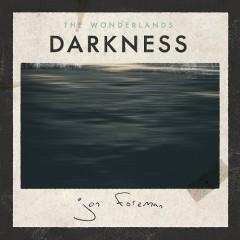The Wonderlands: Darkness - Jon Foreman