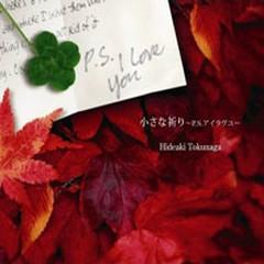 Chiisana Inor P.S. I Love You - Tokunaga Hideaki