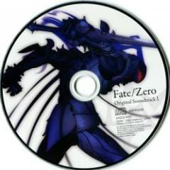 Fate / Zero Original Soundtrack Vol. 1