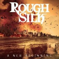 A New Beginning - Rough Silk