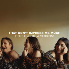 That Don't Impress Me Much (Triple J Like A Version) - HAIM