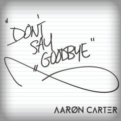 (Don't) Say Goodbye (Single)
