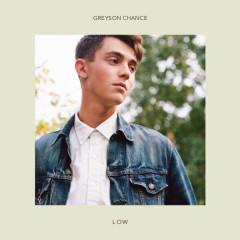Low (Single) - Greyson Chance
