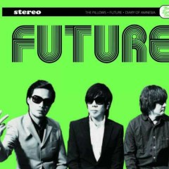 FUTURE - The Pillows