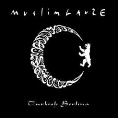 Turkish Berlina - Muslimgauze