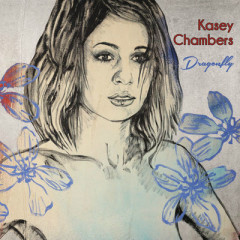 Dragonfly - Kasey Chambers