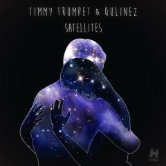 Satellites (Radio Edit) (Single) - Timmy Trumpet, Qulinez
