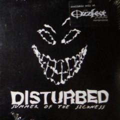 Summer Of The Sickness - Disturbed