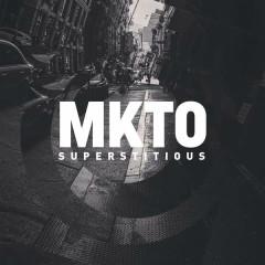 Superstitious (Single) - MKTO