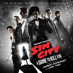 Sin City: A Dame To Kill OST (P.2) - Robert Rodriguez